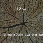 30 kg in einem Jahr abnehmen?